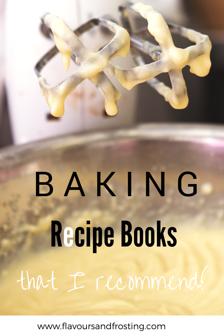 Baking Recipe Books that I recommend |FlavoursandFrosting.com