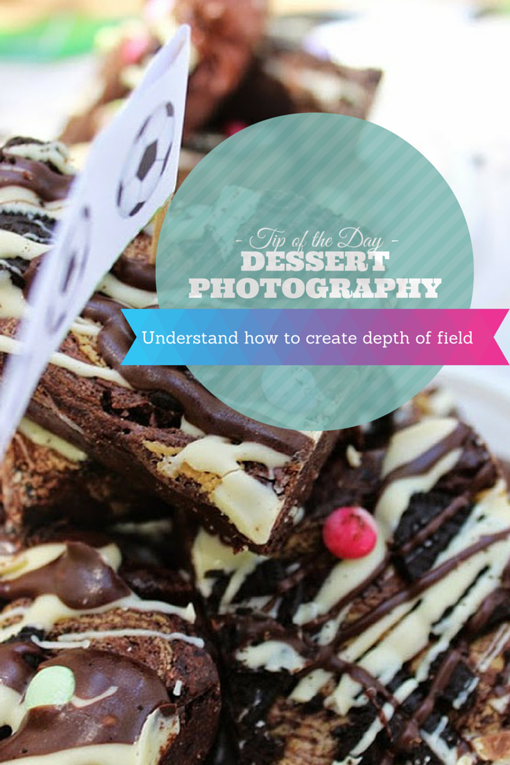 Dessert Photography Tip - Depth of Field - Pinterest