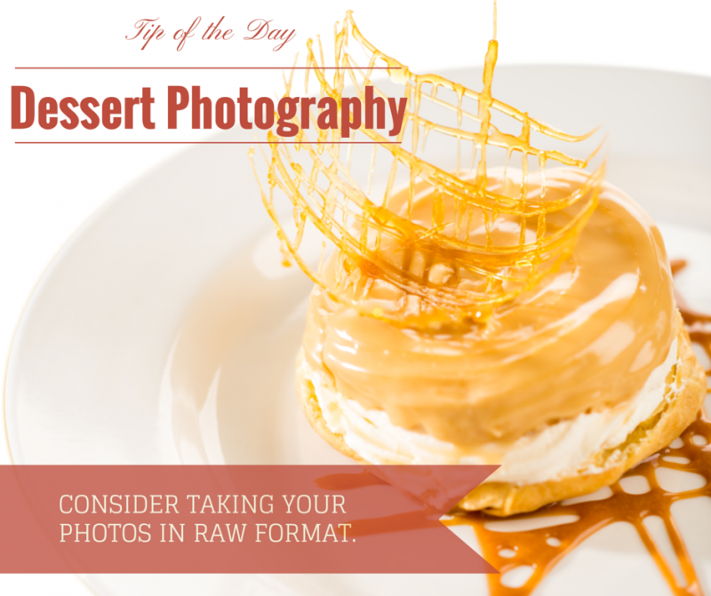 Tip of the Day Dessert Photography