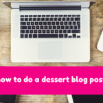 How to do a blog post for a dessert blog in WordPress