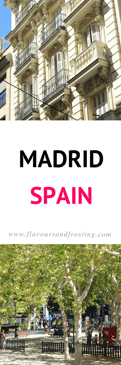 What I love about Madrid the capital of Spain | Article by Johlene @ FlavoursandFrosting.com