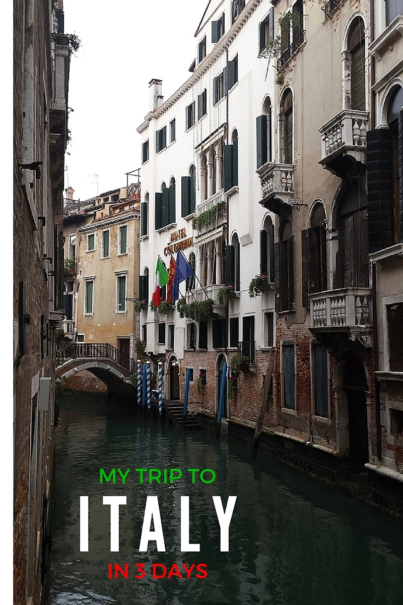 MY TRIP TO ITALY IN 3 DAYS