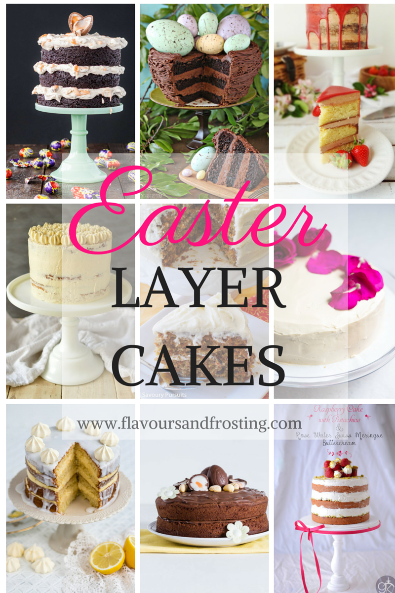Awesomely delicious and beautiful Layer Cakes for EASTER| FlavoursandFrosting.com