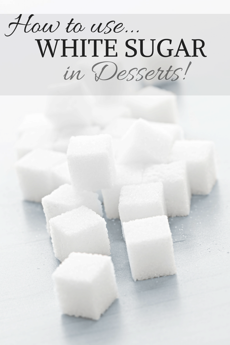 The different types of white sugar and how we can use them in our desserts!