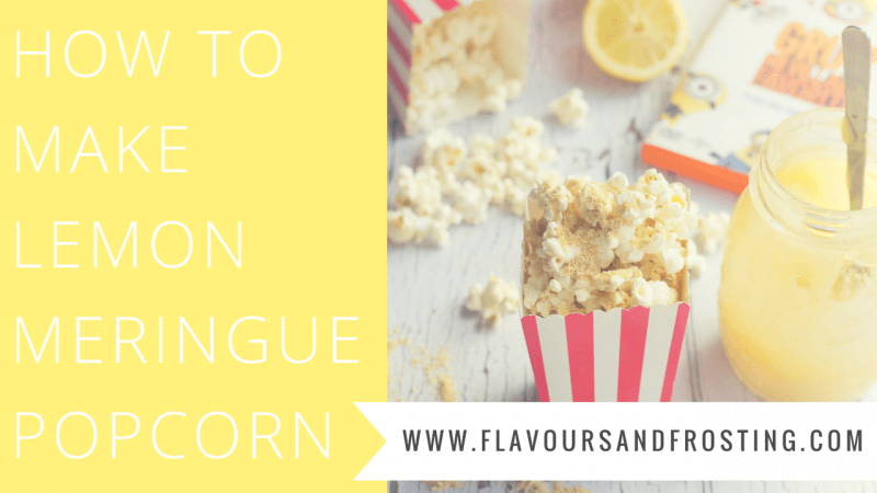 Lemon Meringue Popcorn Video Recipe | FlavoursandFrosting.com