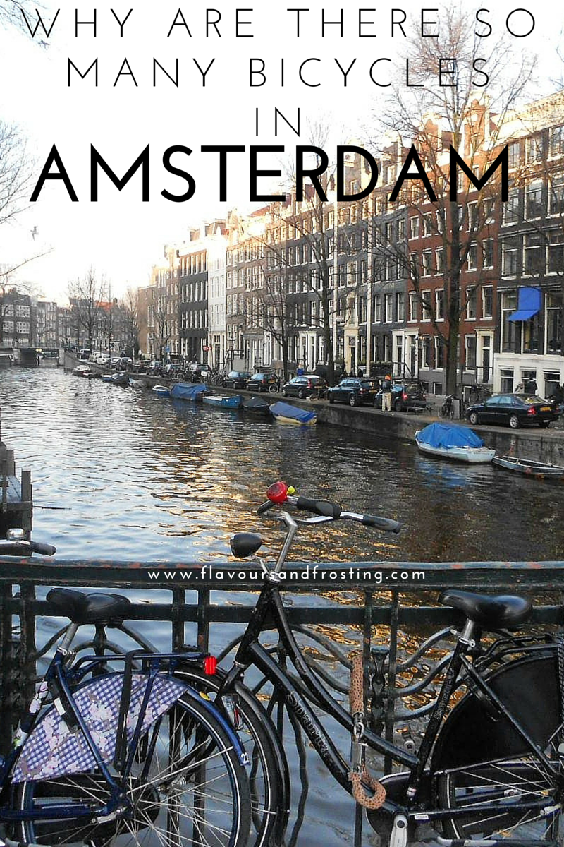 Ever thought why are there so many Bicycles in Amsterdam? Article by FlavoursandFrosting.com
